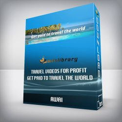 AWAI - Travel Videos for Profit - Get Paid to Travel the World
