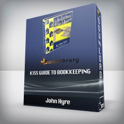 John Hyre - KISS Guide to Bookkeeping