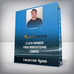 Lucas Lee-Tyson - Clickminded Paid Advertising Course