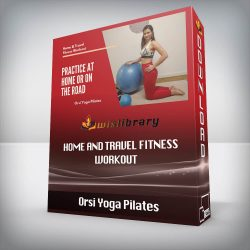 Orsi Yoga Pilates - Home and Travel Fitness Workout