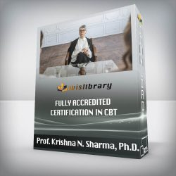 Prof. Krishna N. Sharma, Ph.D. - Fully Accredited Certification in CBT