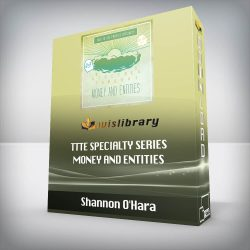 Shannon O'Hara - TTTE Specialty Series - Money and Entities