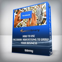 Udemy - How to Use Facebook Advertising to Grow Your Business