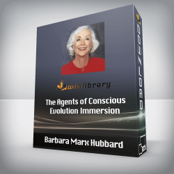 Barbara Marx Hubbard - The Agents of Conscious Evolution Immersion