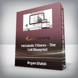 Bryan Walsh - Metabolic Fitness - The Cell Blueprint