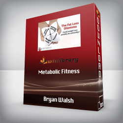 Bryan Walsh - Metabolic Fitness - The Fat Loss Dilemma + Importance of Detox