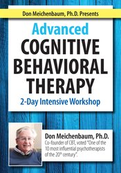 Don Meichenbaum, Ph.D. Presents - Advanced Cognitive Behavioral Therapy - 2 Day Intensive Workshop