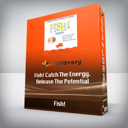Fish! Catch The Energy. Release The Potential