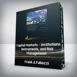 Frank J. Fabozzi - Capital Markets - Institutions, Instruments, and Risk Management