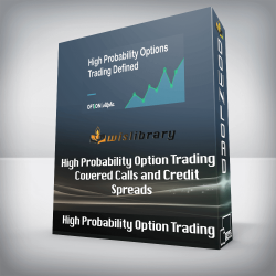 High Probability Option Trading - Covered Calls and Credit Spreads