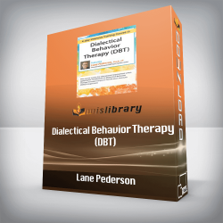 Lane Pederson - Dialectical Behavior Therapy (DBT) - 4-day Intensive Certification Training