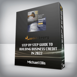 Michael Ellis - STEP BY STEP GUIDE TO BUILDING BUSINESS CREDIT IN 2022