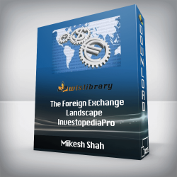 Mikesh Shah - The Foreign Exchange Landscape - InvestopediaPro