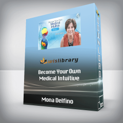 Mona Delfino - Become Your Own Medical Intuitive