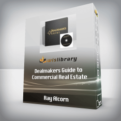 Ray Alcorn - Dealmakers Guide to Commercial Real Estate