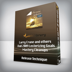 Release Technique - Larry Crane and others - Vail 2009 Lesterizing Goals Mastery Cleanups