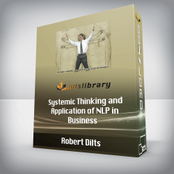 Robert Dilts - Systemic Thinking and Application of NLP in Business