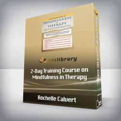 Rochelle Calvert - 2-Day Training Course on Mindfulness in Therapy