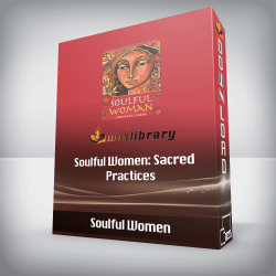 Soulful Women: Sacred Practices