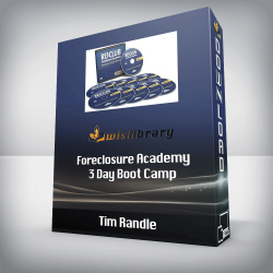 Tim Randle - Foreclosure Academy 3 Day Boot Camp